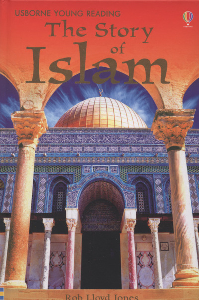 The Story of Islam by Rob Lloyd Jones