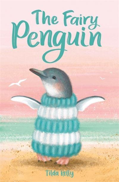 The Fairy Penguin by Tilda Kelly