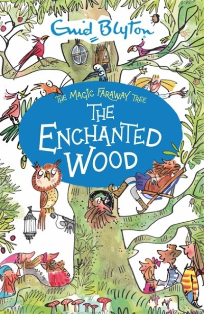The Magic Faraway Tree: The Enchanted Wood by Enid Blyton
