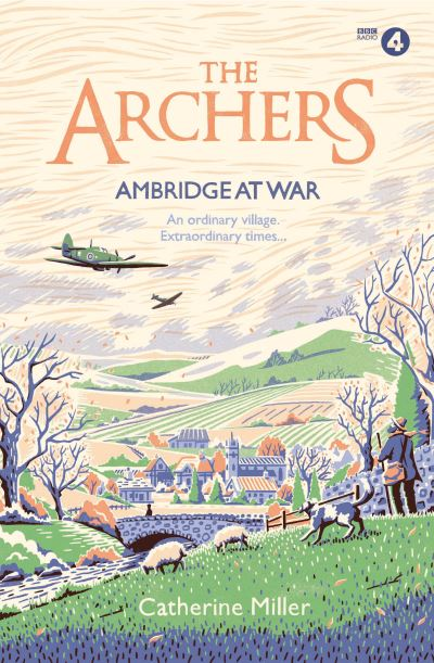 Ambridge at war by Catherine Miller