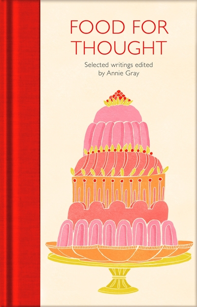 Food for Thought: Selected Writings by