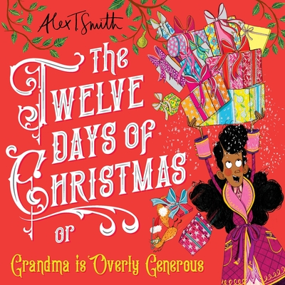 The Twelve Days of Christmas by Alex T Smith