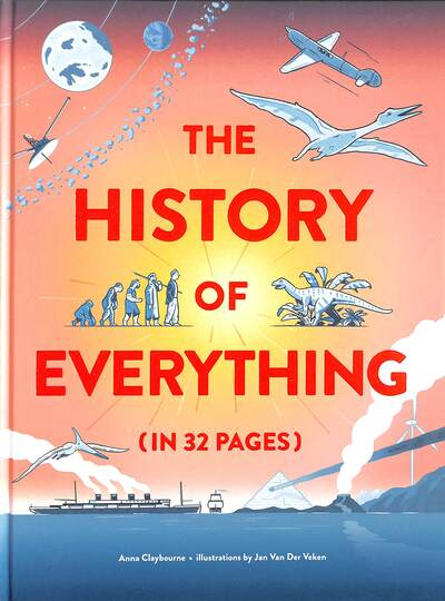 The History of Everything in 32 Pages by Anna Claybourne