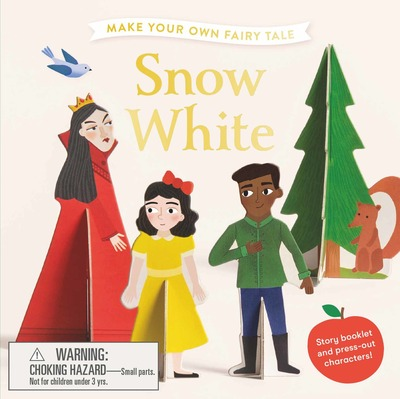 Make Your Own Fairy Tale: Snow White by Kirsti Davidson