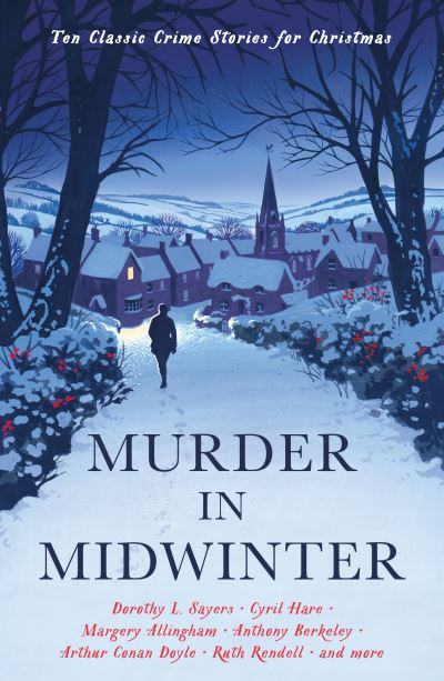 Murder in Midwinter: Ten Classic Crime Stories for Christmas by  Various
