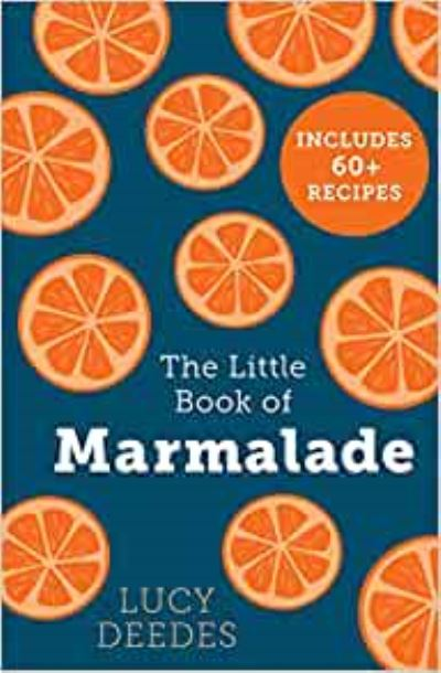 The Little Book of Marmalade by Lucy Deedes