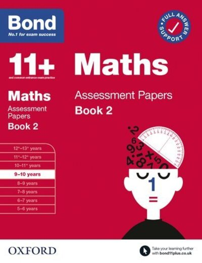 Bond 11+ Maths Assessment Papers 9-10 Years Book 2 by J M BOND