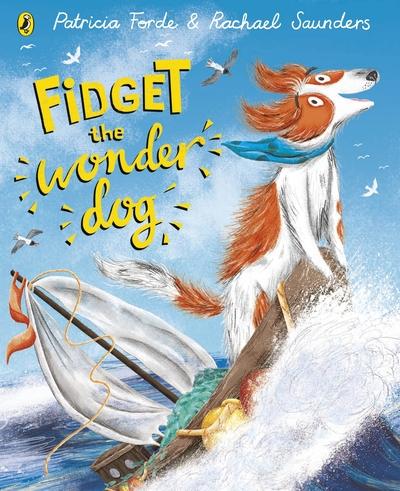 Fidget the Wonder Dog by Patricia Forde
