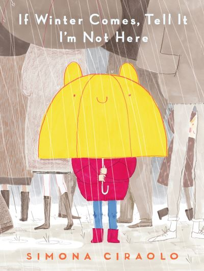 If Winter Comes, Tell It I'm Not Here by Simona Ciraolo