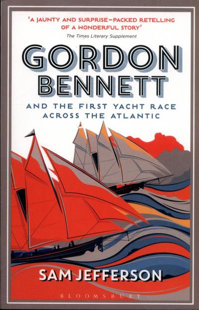 Gordon Bennett  First Yacht Race Across by Sam Jefferson