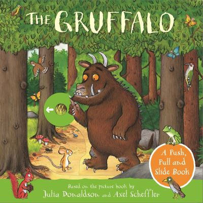The Gruffalo: A Push, Pull and Slide Book by Julia Donaldson