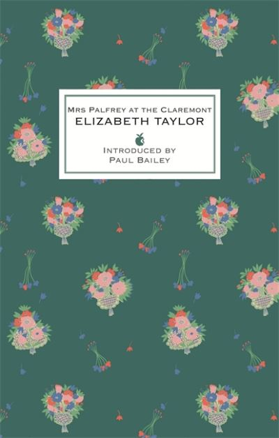 Mrs Palfrey at the Claremont: A Virago Modern Classic by Elizabeth Taylor