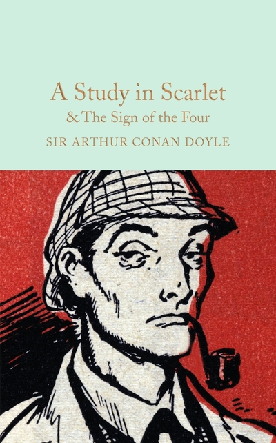 A Study in Scarlet and the Sign of the Four by Doyle, Sir Arth Conan