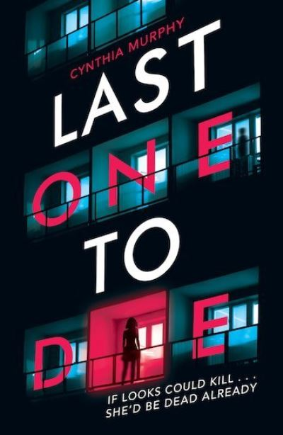 Last One To Die by Cynthia Murphy