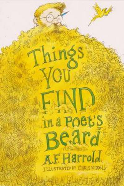 Things You Find In A Poet's Beard by A.F. Harrold