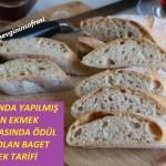 Ödüllü Baget Ekmek Tarifi