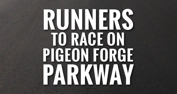 Come to Pigeon Forge and cheer on competitors in the PigeonForge.com Midnight 8K.