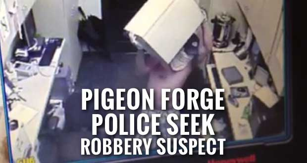 Pigeon Forge Police Seek Suspect in Riverstone Resort Robbery