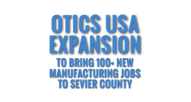 OTICS USA Plans Manufacturing Facility in Sevierville