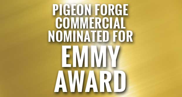 Pigeon Forge Television Commercial Earns Emmy Award Nomination
