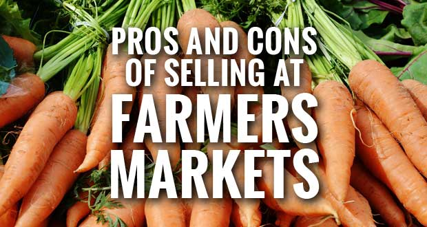 The Pros and Cons of Selling at the Farmers Markets from UT Extension
