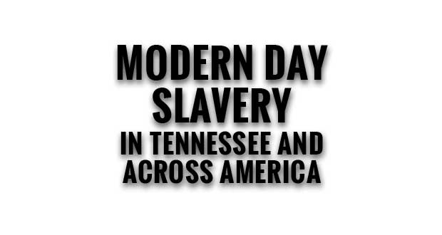 Human Trafficking Awareness Day: Modern Day Slavery in Tennessee and Across America