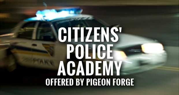 Pigeon Forge Police Department Offering Citizens' Police Academy