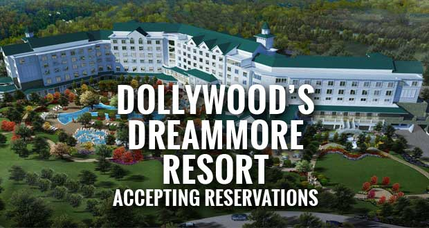 Dollywood's DreamMore Resort in Pigeon Forge Now Accepting Reservations