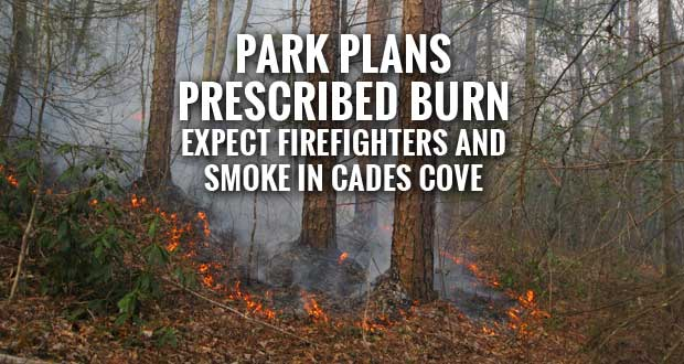 Great Smoky Mountains National Park Plans Prescribed Burn Northwest of Cades Cove