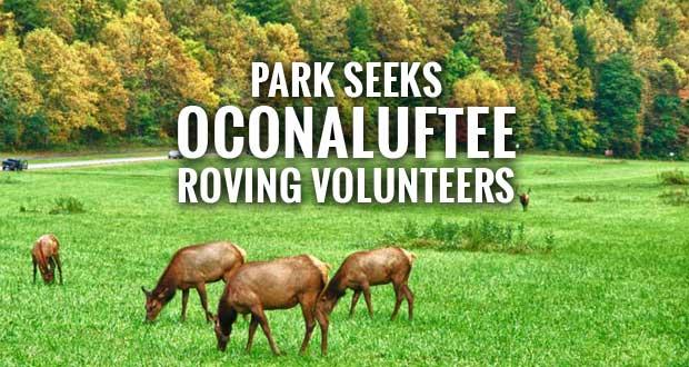 Great Smoky Mountains National Park Seeks Oconaluftee Roving Volunteers