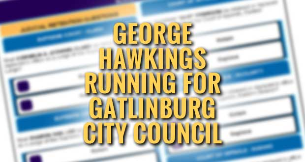 George Hawkins Announces his Candidacy for Gatlinburg City Council