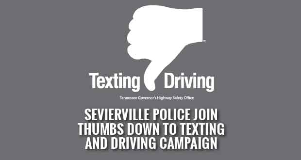 Sevierville Police Department Says Thumbs Down To Texting and Driving