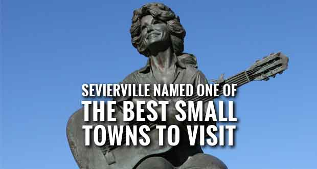 "Sevierville Named One of ""The 20 Best Small Towns to Visit in 2015"""