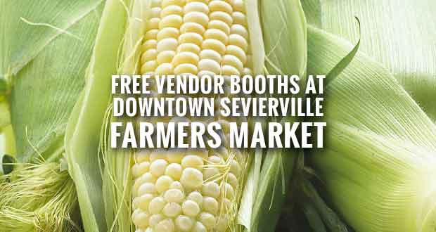 Downtown Sevierville Farmers Market Accepting Vendors