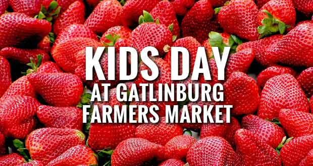 Gatlinburg Farmers Market Kids Day Kickoff, Accepting EBT