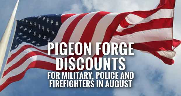 Pigeon Forge Discounts for Military, Police Officers and Firefighters during Celebrate Freedom in August
