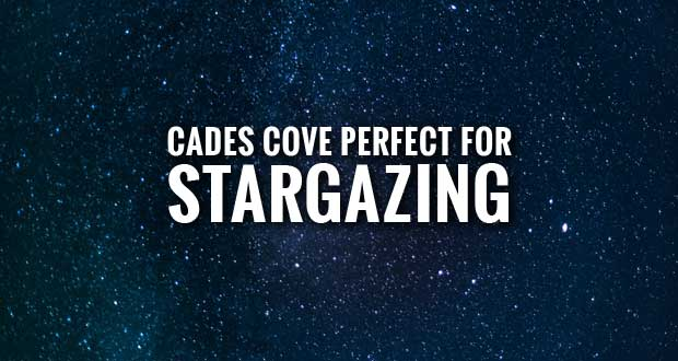 Smokies Hosts Stargazing Event at Cades Cove