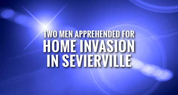 Resident Exchanges Gunfire with Suspects during Sevier County Home Invasion