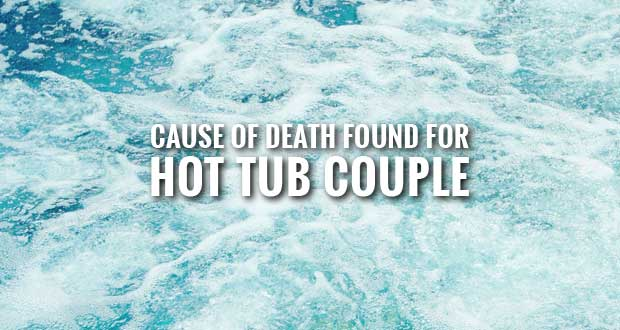 Autopsy Results Released for Gatlinburg Hot Tub Deaths