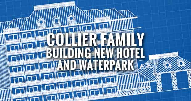 Collier Plans $10 Million Hotel Expansion and Waterpark in Pigeon Forge