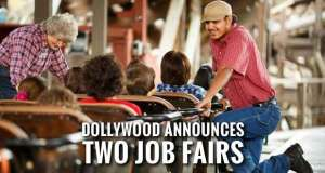 Dollywood Hiring for 2018 Season at Two Local Job Fairs