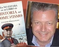 """""""Eso no estaba en mi libro de Historia delComunismo"""", la última obra de Juan José Primo Jurado"""