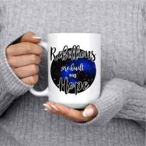 Rebellions are built on hope mug