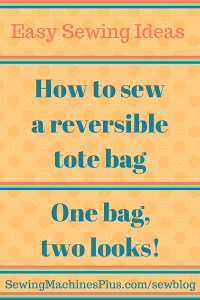 It is easy to sew a reversible tote bag; even beginners can make this project.