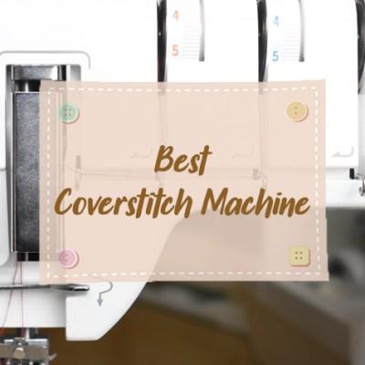 Best Coverstitch Machine to Get a Professional Hem
