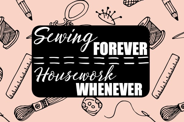 Sewing Room Printables: Sewing Forever Housework Whenever Printable | www.sewwhatalicia.com