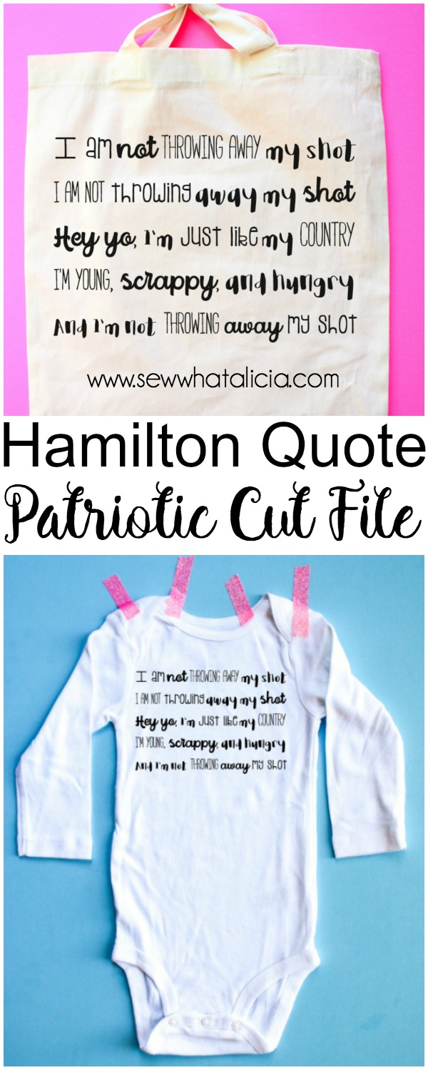 Patriotic Quote Cut File: This Hamilton quote cut file is perfect for your patriotic projects. Add it to your sewing projects or make some t-shirts or totes with it. Click through for the cut file and instructions for use! | www.sewwhatalicia.com