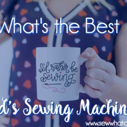 What's the Best Kids Sewing Machine?