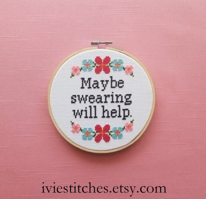 pictured cross stitch with words maybe swearing will help