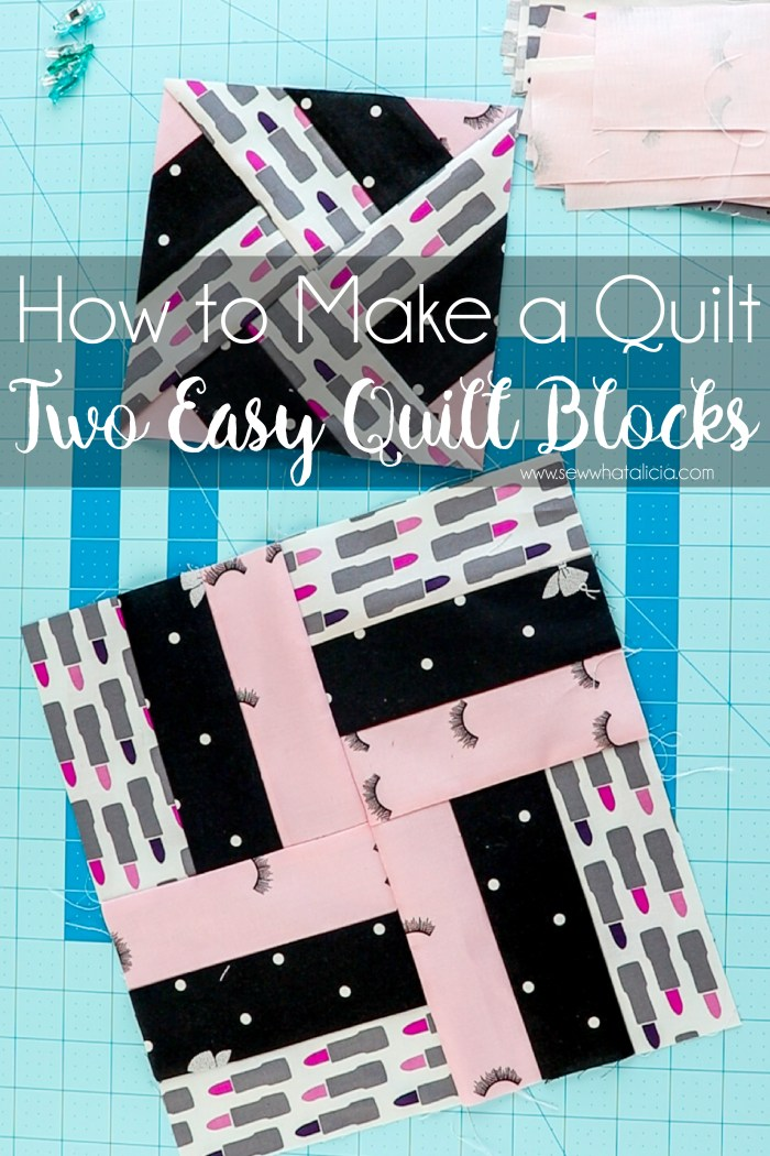 How to Make a Quilt - Beginner Quilt Blocks Guide: This post has everything you need to know as a sewing beginner looking to quilt. Click through for everything you need to know to learn how to quilt. #sewwhatalicia #quilting | www.sewwhatalicia.com